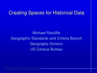 Creating Spaces for Historical Data