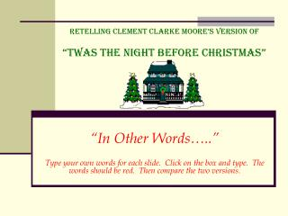 "Retelling Clement Clarke Moore's Version of ""Twas the Night before Christmas"""
