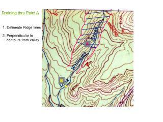1. Delineate Ridge lines