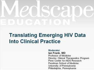 Translating Emerging HIV Data Into Clinical Practice
