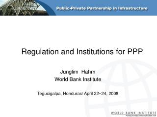 Regulation and Institutions for PPP