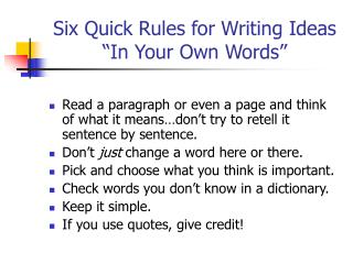 "Six Quick Rules for Writing Ideas    ""In Your Own Words"""
