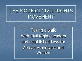THE MODERN CIVIL RIGHTS MOVEMENT