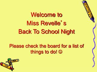 Welcome to Miss Revelle ' s  Back To School Night