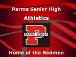 Parma Senior High Athletics    Home of the Redmen