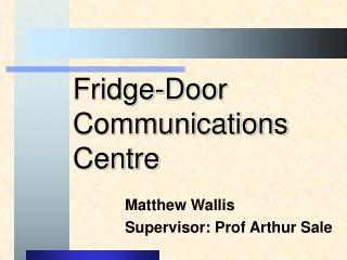 Fridge-Door  Communications Centre