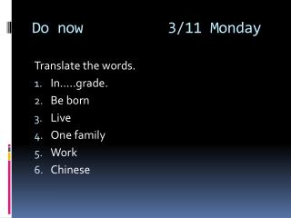 Do now          3/11 Monday