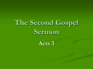 The Second Gospel Sermon
