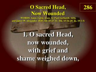 O Sacred Head, Now Wounded (Verse 1)