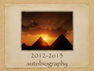 2012-2o13 autobiography