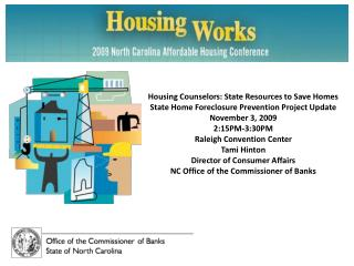 Housing Counselors: State Resources to Save Homes State Home Foreclosure Prevention Project Update November 3, 2009  2:1