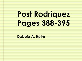 Post Rodriquez Pages 388-395