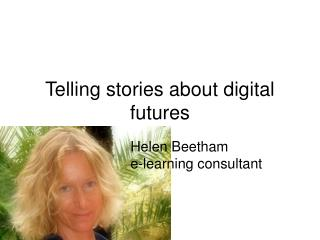Telling stories about digital futures