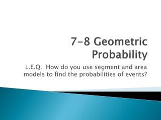 7-8 Geometric Probability
