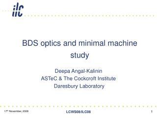 BDS optics and minimal machine study