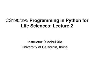 CS190/295  Programming in Python for Life Sciences: Lecture 2