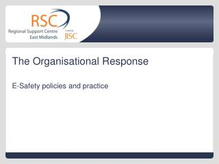 The Organisational Response