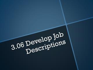 3.06 Develop Job  D escriptions