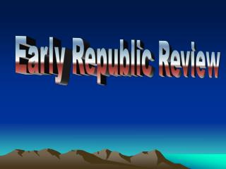 Early Republic Review