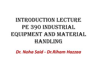 Introduction Lecture PE 390 Industrial Equipment and material handling