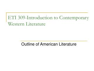 ETI 309-Introduction to Contemporary Western Literature