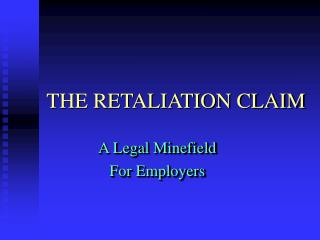 THE RETALIATION CLAIM