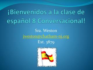 ¡ Bienvenidos  a la  clase  de  español  8  Conversacional !