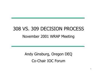 308 VS. 309 DECISION PROCESS November 2001 WRAP Meeting