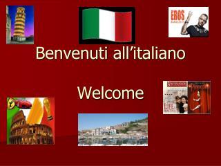 Benvenuti all'italiano Welcome