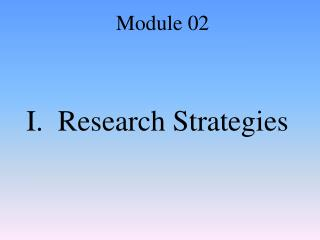 I.  Research Strategies