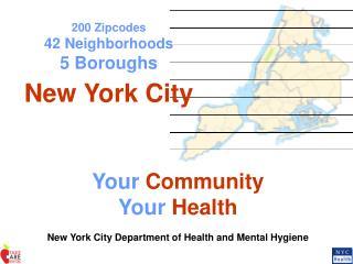 200 Zipcodes 42 Neighborhoods 5 Boroughs New York City