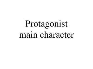 Protagonist main character