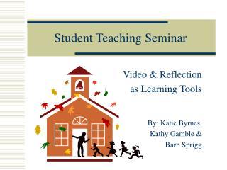 Student Teaching Seminar