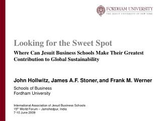 John Hollwitz, James A.F. Stoner, and Frank M. Werner Schools of Business Fordham University