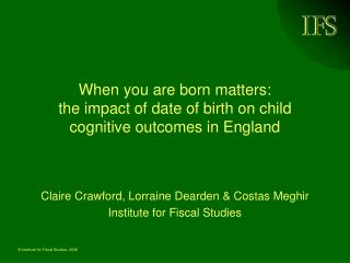 When you are born matters:  the impact of date of birth on child cognitive outcomes in England
