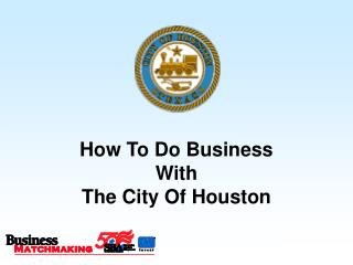 How To Do Business  With  The City Of Houston