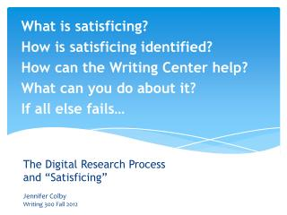 What is satisficing? How is satisficing identified ? How can the Writing Center help?