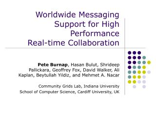 Worldwide Messaging Support for High Performance Real-time Collaboration