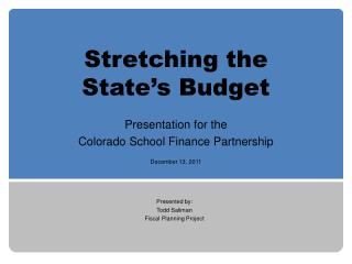 Stretching the State's Budget