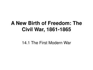 A New Birth of Freedom: The Civil War, 1861-1865