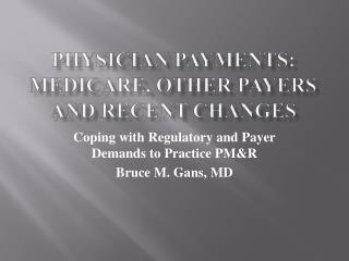 Physician Payments: Medicare, Other Payers and Recent Changes