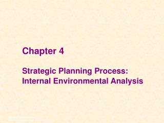 Chapter 4 Strategic Planning Process:  Internal Environmental Analysis