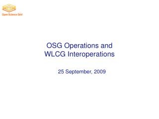 OSG Operations and  WLCG Interoperations