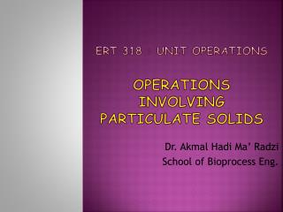 Ert 318 : unit operations operations involving particulate solids