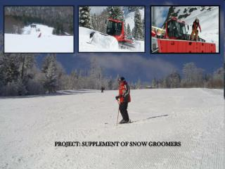 PROJECT: SUPPLEMENT OF SNOW GROOMERS