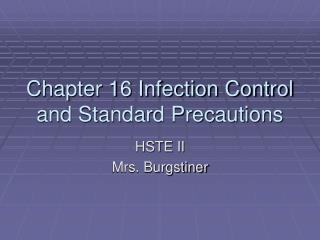 Chapter 16 Infection Control and Standard Precautions