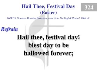 Hail Thee, Festival Day - Easter (Refrain)