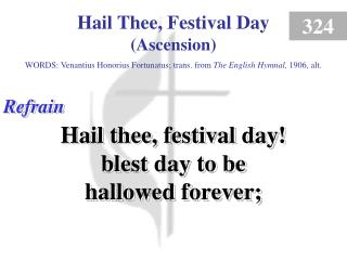 Hail Thee, Festival Day - Ascension (Refrain)