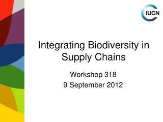 Integrating Biodiversity in Supply Chains