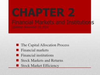 CHAPTER 2  Financial Markets and Institutions Updated:  September 5, 2013